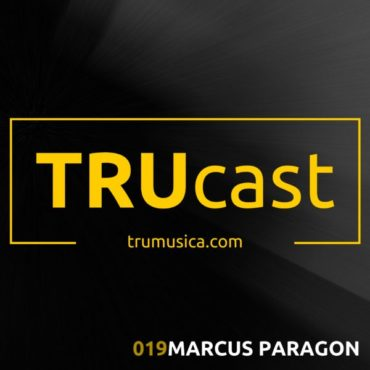TRUcast 019 – Marcus Paragon