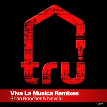 NOW AVAILABLE : TRU025 – VIVA LA MUSICA REMIXES