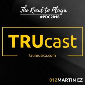 TRUcast 012 – Martin EZ