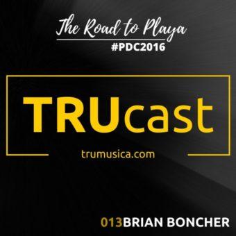 TRUcast 013 – Brian Boncher