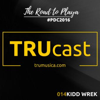 TRUcast 014 – Kidd Wrek