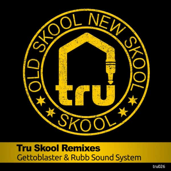 PREVIEW : TRU026 – TRU SKOOL REMIXES