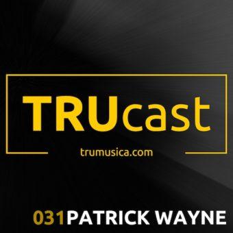 TRUcast 031 – PATRICK WAYNE