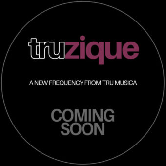 TRUZIQUE – COMING SOON!
