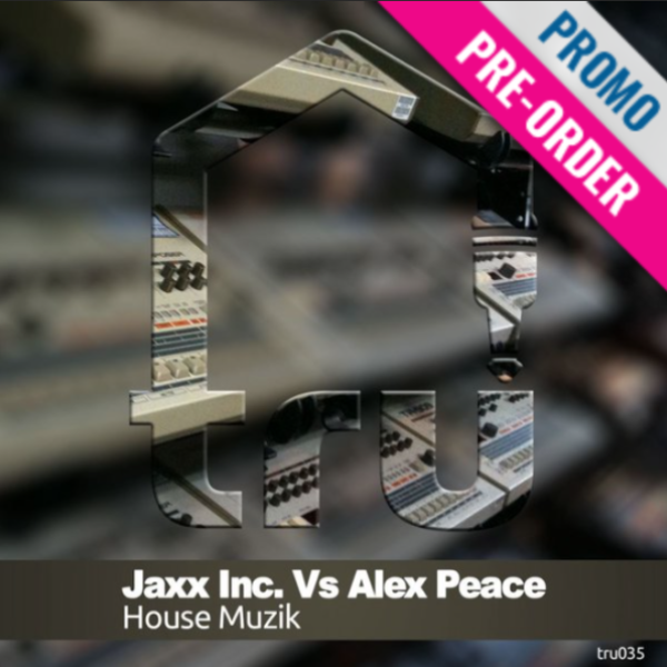 TRU035 – PRE-ORDER – JAXX INC. Vs ALEX PEACE