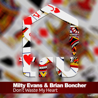 TRU036 – MILTY EVANS & BRIAN BONCHER