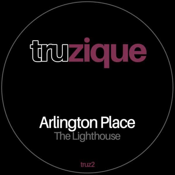 TRUz2 – Arlington Place – The Lighthouse | Traxsource Promo