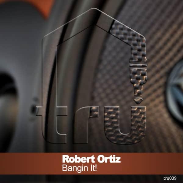 TRU039 – Robert Ortiz