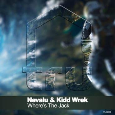 TRU040 – Nevalu & Kidd Wrek
