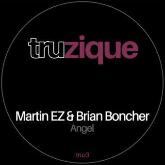 TRUz3 – Martin EZ & Brian Boncher – Angel