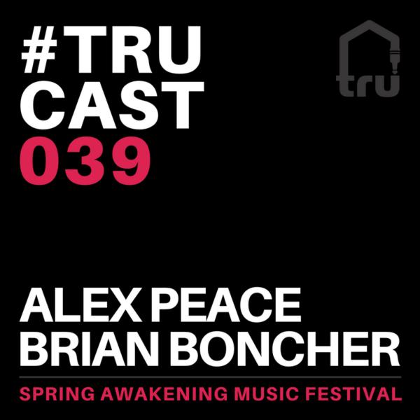 TRUcast 039 – Alex Peace & Brian Boncher at SAMF