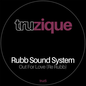 TRUz5 – Rubb Sound System – Out For Love