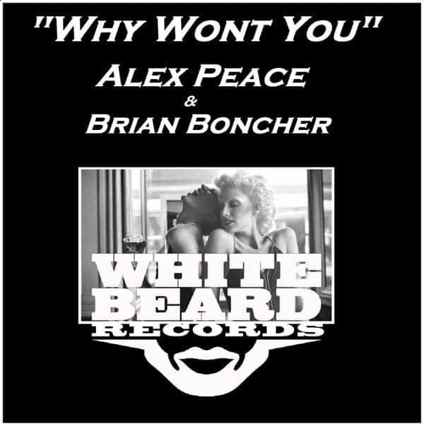 Alex Peace & Brian Boncher – Why Won't You (Whitebeard Records)