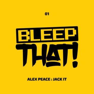 """BTHAT01 – Alex Peace – """"Jack It"""""""