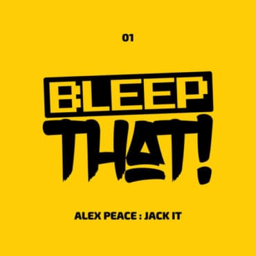 ALEX PEACE – JACK IT