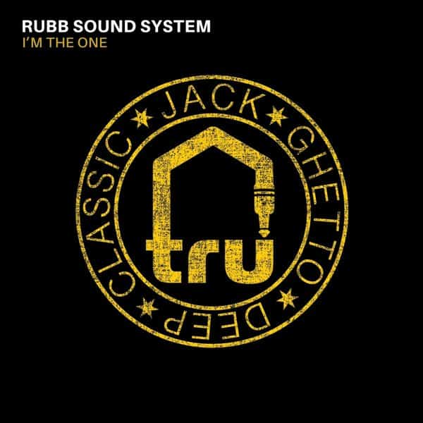 Rubb Sound System – I'm The One