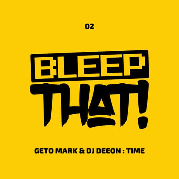 BTHAT02 – Geto Mark & DJ Deeon – Time