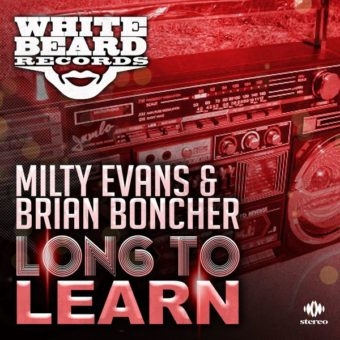 Milty Evans & Brian Boncher – Long To Learn