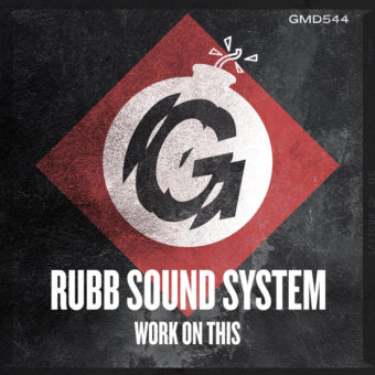 Rubb Sound System – Work On This