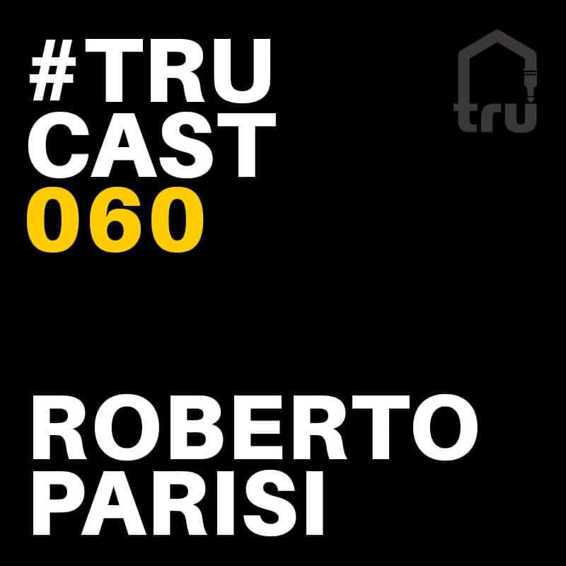 TRUcast 060 – Roberto Parisi