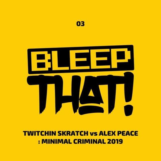 Twitchin Skratch vs Alex Peace – Minimal Criminal 2019