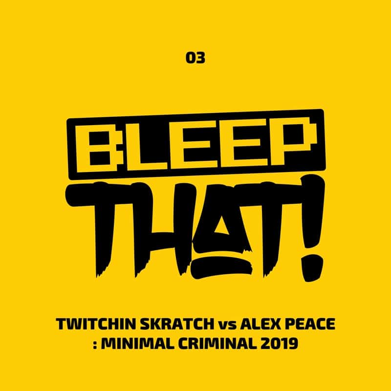 Twitchin Skratch vs Alex Peace – Minimal Criminal 2019