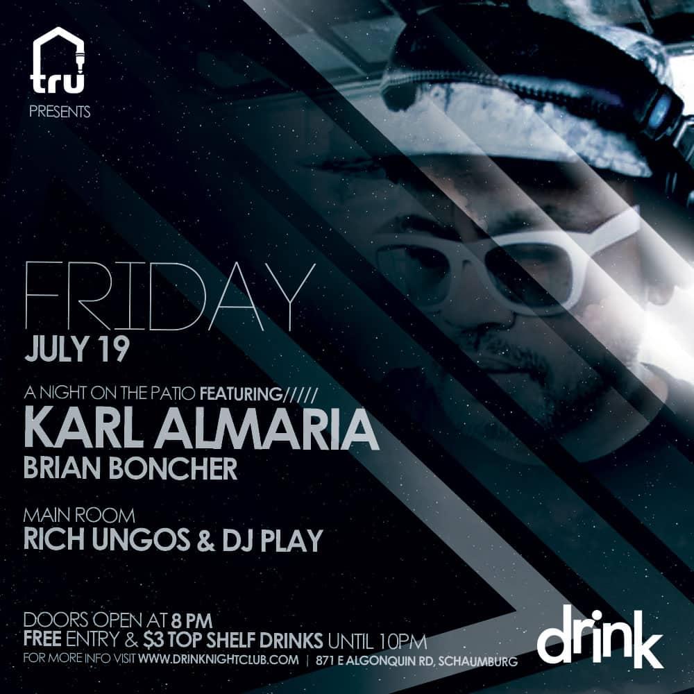 Friday July 19 Tru Musica pres Karl Almaria @ Drink Nightclub