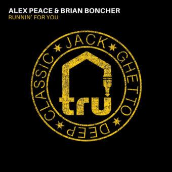 TRU051 Alex Peace & Brian Boncher – Runnin' For You