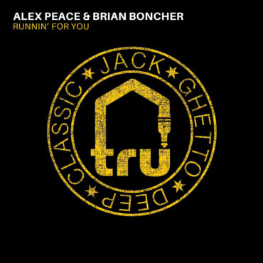 TRU051 Alex Peace & Brian Boncher – Runnin' For You