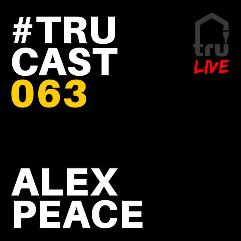 TRUcast 063 – Alex Peace LIVE from Six06 Cafe