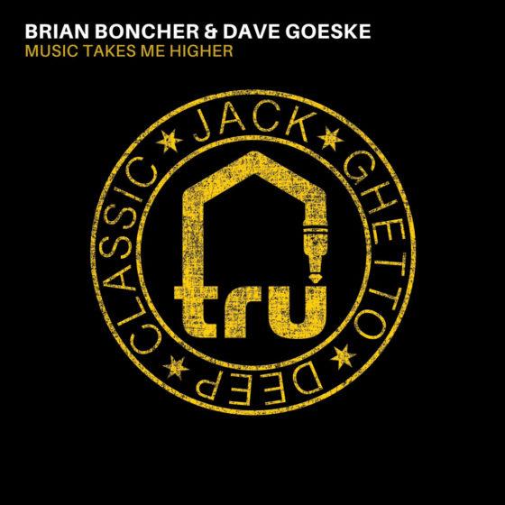 TRU052 Brian Boncher & Dave Goeske – Music Takes Me Higher