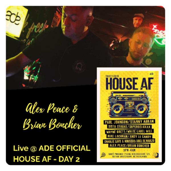 Alex Peace & Brian Boncher – LIVE @ House AF (Amsterdam)
