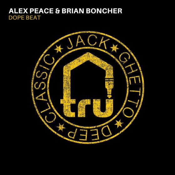 TRU053 Alex Peace & Brian Boncher – Dope Beat