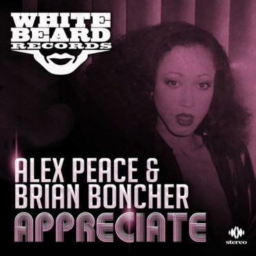 Alex Peace & Brian Boncher – Appreciate 10/18 Traxsource Exclusive