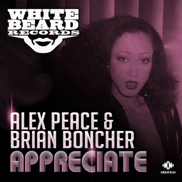 Alex Peace & Brian Boncher – Appreciate 10/18 Traxsource Exclusive