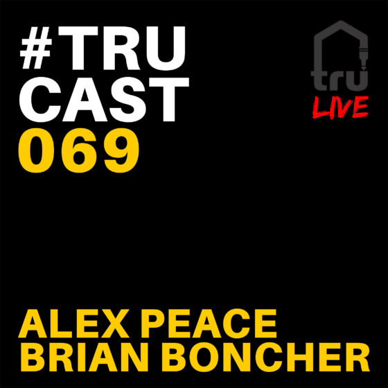 TRUcast069 – Alex Peace & Brian Boncher LIVE @ Sunset