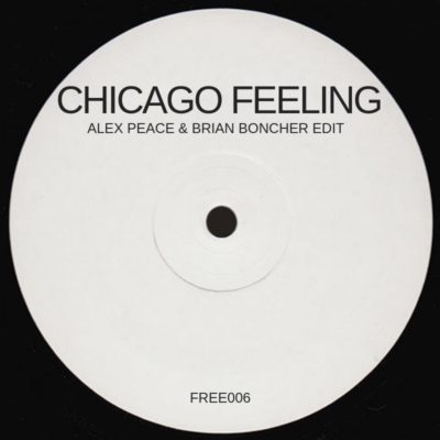 Chicago Feeling (Alex Peace & Brian Boncher Edit)