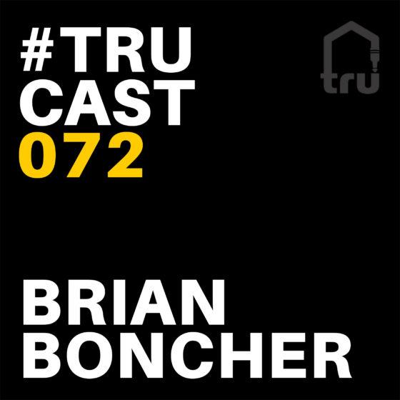 TRUcast 072 – Brian Boncher