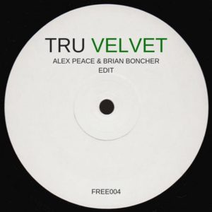 Tru Velvet (Alex Peace & Brian Boncher Edit)