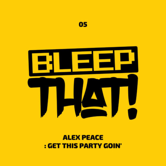 Alex Peace – Get This Party Goin'