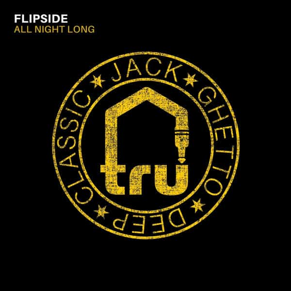 TRU059 – DJ Flipside – All Night Long