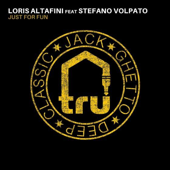 TRU062 – Loris Altafini feat Stefano Volpato – Just For Fun