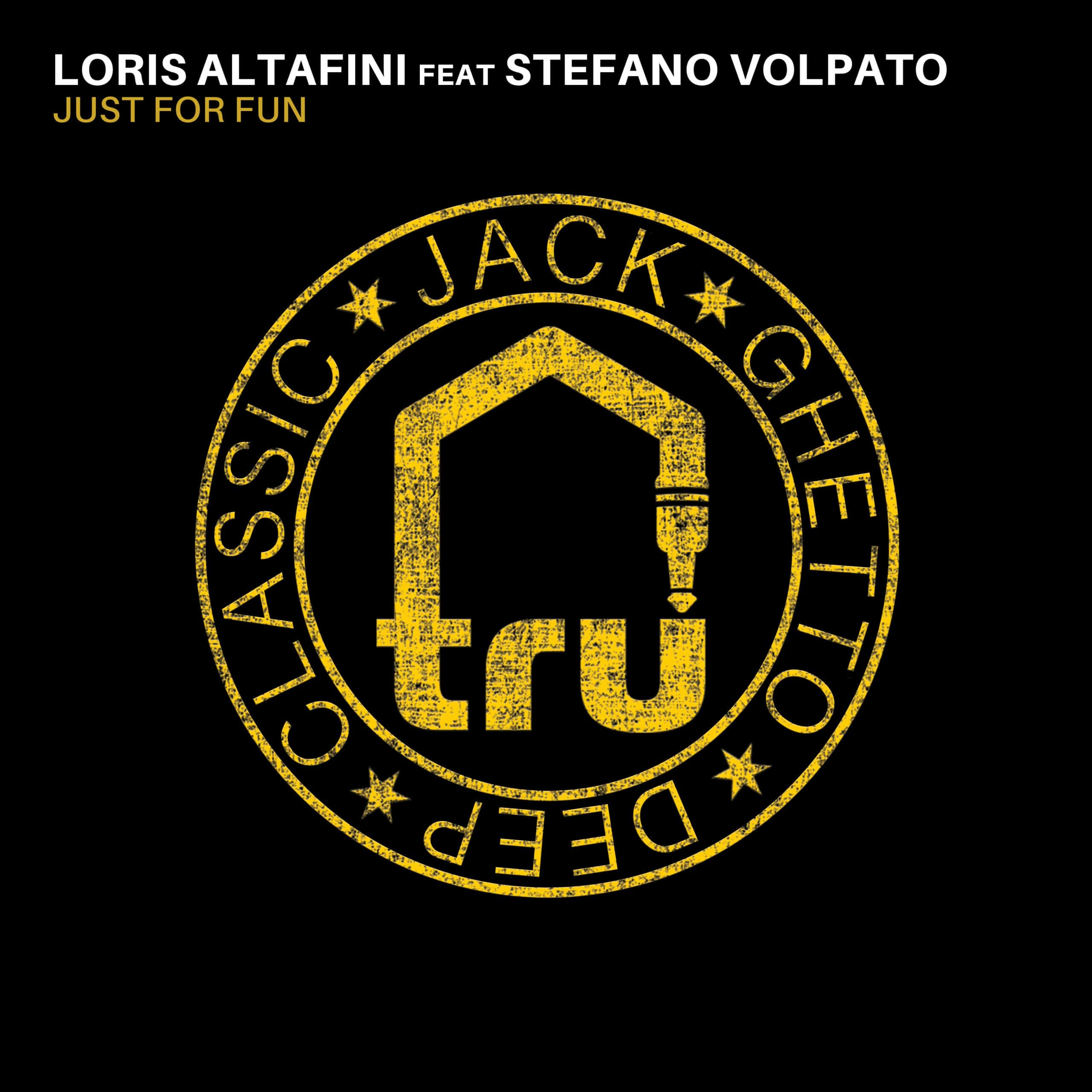 TRU062 – Loris Altafini feat Stefano Volpato – Just For Fun