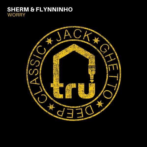 TRU060 – Sherm & Flynninho – Worry