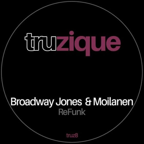 TRUZ8 – Broadway Jones & Moilanen – Refunk