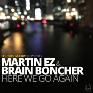 Alex Peace & Brian Boncher – Here We Go Again