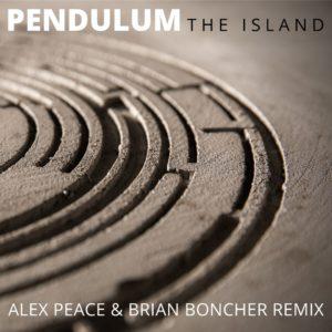 Pendulum – Island (Alex Peace & Brian Boncher Bootleg)