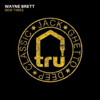 TRU063 Wayne Brett – New Times