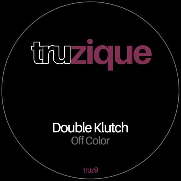 TRUZ9 Double Klutch – Off Color