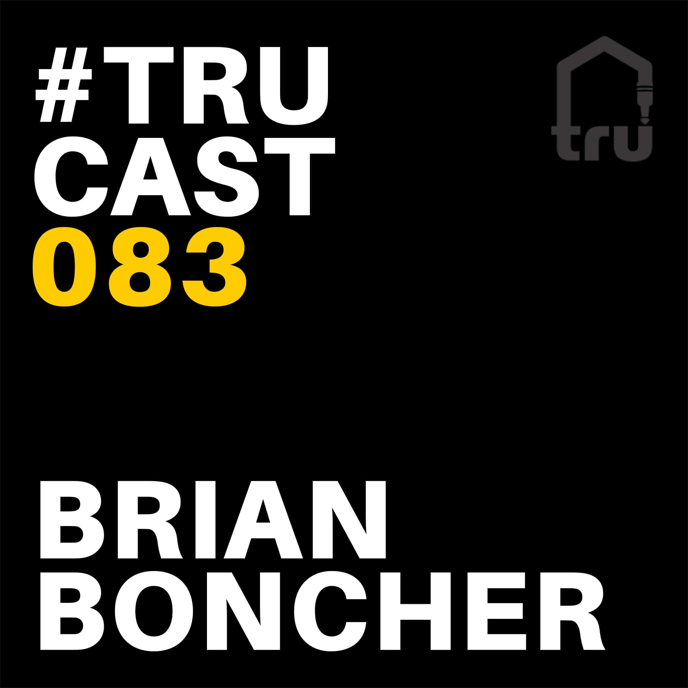 TRUcast 083 – Brian Boncher